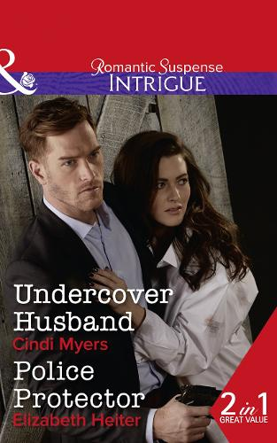 Undercover Husband: Undercover Husband (the Ranger Brigade: Family Secrets, Book 2) / Police Protector (the Lawmen: Bullets and Brawn, Book 2) (Paperback)
