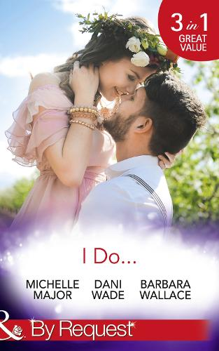 I Do...: Her Accidental Engagement / a Bride's Tangled Vows (Mill Town Millionaires, Book 1) / the Unexpected Honeymoon (Paperback)