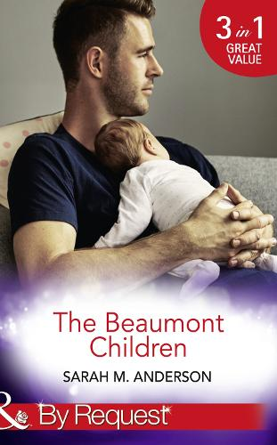 The Beaumont Children: His Son, Her Secret (the Beaumont Heirs, Book 4) / Falling for Her Fake Fiance (the Beaumont Heirs, Book 5) / His Illegitimate Heir (the Beaumont Heirs, Book 6) (Paperback)