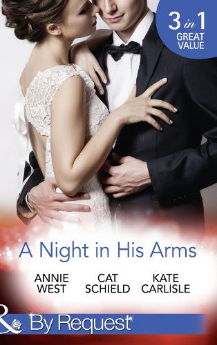 A Night In His Arms: Captive in the Spotlight / Meddling with a Millionaire / How to Seduce a Billionaire (Paperback)