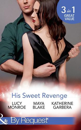 His Sweet Revenge: Wedding Vow of Revenge / His Ultimate Prize / Bound by a Child (Paperback)