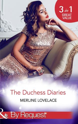 The Duchess Diaries: The Diplomat's Pregnant Bride / Her Unforgettable Royal Lover / the Texan's Royal M.D. (Paperback)