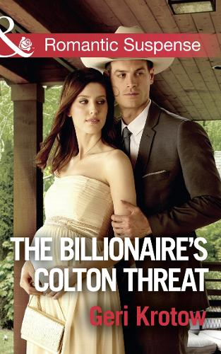 The Billionaire's Colton Threat - The Coltons of Shadow Creek 9 (Paperback)