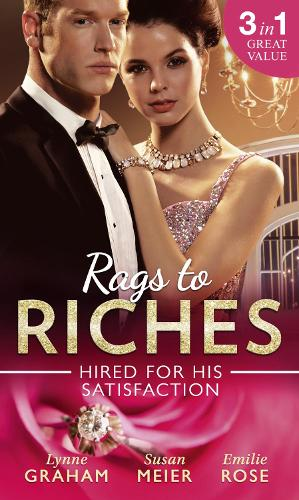 Rags To Riches: Hired For His Satisfaction: A Ring to Secure His Heir / Nanny for the Millionaire's Twins / the Ties That Bind (Paperback)