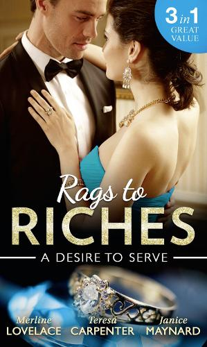 Rags To Riches: A Desire To Serve: The Paternity Promise / Stolen Kiss from a Prince / the Maid's Daughter (Paperback)