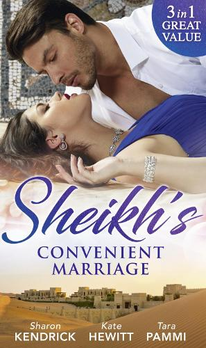 Sheikh's Convenient Marriage: Shamed in the Sands (Desert Men of Qurhah, Book 2) / Commanded by the Sheikh (Rivals to the Crown of Kadar, Book 2) / the Last Prince of Dahaar (A Dynasty of Sand and Scandal, Book 1) (Paperback)