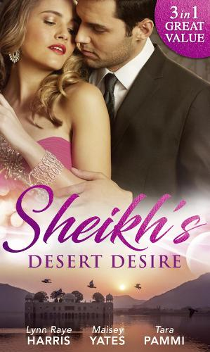 Sheikh's Desert Desire: Carrying the Sheikh's Heir (Heirs to the Throne of Kyr, Book 2) / Forged in the Desert Heat / the True King of Dahaar (A Dynasty of Sand and Scandal, Book 2) (Paperback)