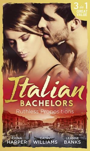 Italian Bachelors: Ruthless Propositions: Taming Her Italian Boss / the Uncompromising Italian / Secrets of the Playboy's Bride (the Medici Men, Book 3) (Paperback)