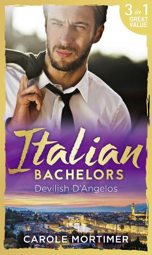 Italian Bachelors: Devilish D'angelos: A Bargain with the Enemy / a Prize Beyond Jewels (the Devilish D'Angelos, Book 2) / a D'Angelo Like No Other (the Devilish D'Angelos, Book 3) (Paperback)