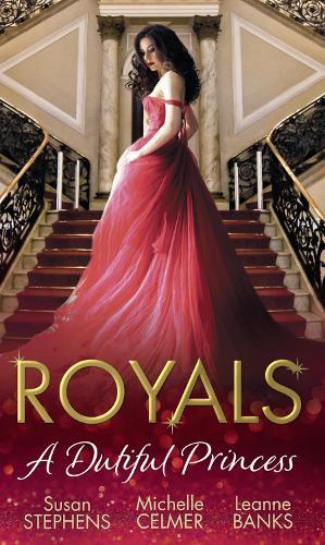 Royals: A Dutiful Princess: His Forbidden Diamond / Expectant Princess, Unexpected Affair / Royal Holiday Baby (Paperback)