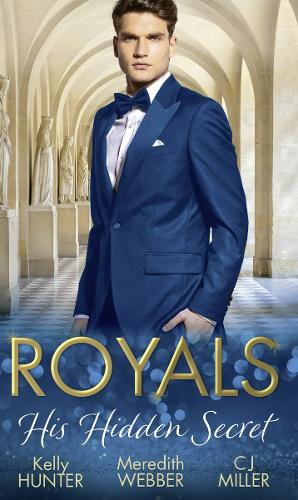 Royals: His Hidden Secret: Revealed: a Prince and a Pregnancy / Date with a Surgeon Prince / the Secret King (Paperback)