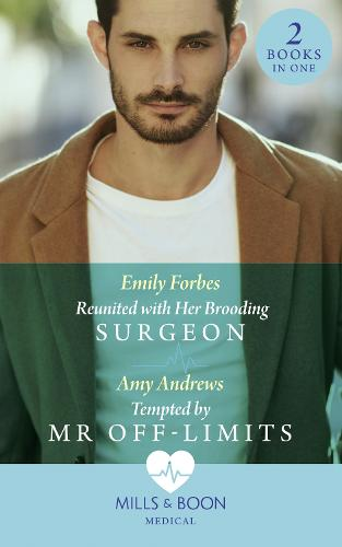 Reunited With Her Brooding Surgeon: Reunited with Her Brooding Surgeon (Nurses in the City) / Tempted by Mr off-Limits (Nurses in the City) (Paperback)