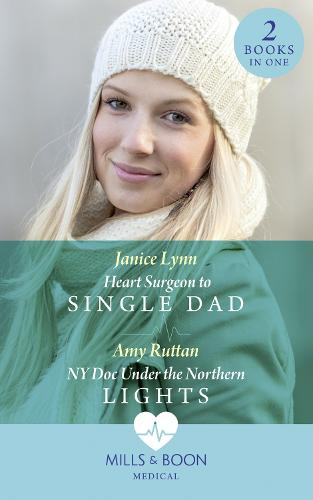 Heart Surgeon To Single Dad: Heart Surgeon to Single Dad / Ny DOC Under the Northern Lights (Paperback)