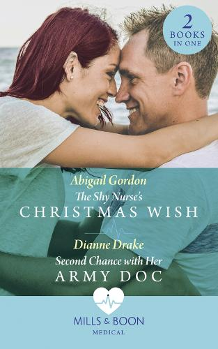 The Shy Nurse's Christmas Wish: The Shy Nurse's Christmas Wish / Second Chance with Her Army DOC (Paperback)
