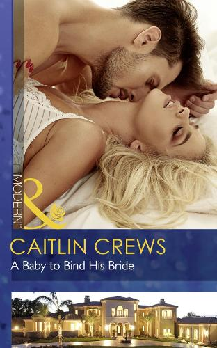 A Baby To Bind His Bride - One Night With Consequences 37 (Paperback)