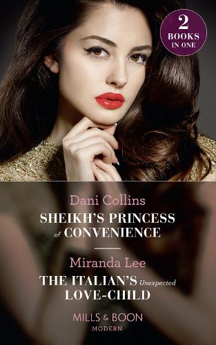 Sheikh's Princess Of Convenience: Sheikh's Princess of Convenience (Bound to the Desert King) / the Italian's Unexpected Love-Child (Secret Heirs of Billionaires) (Paperback)