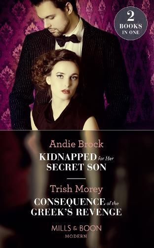 Kidnapped For Her Secret Son: Kidnapped for Her Secret Son / Consequence of the Greek's Revenge (One Night with Consequences) (Paperback)