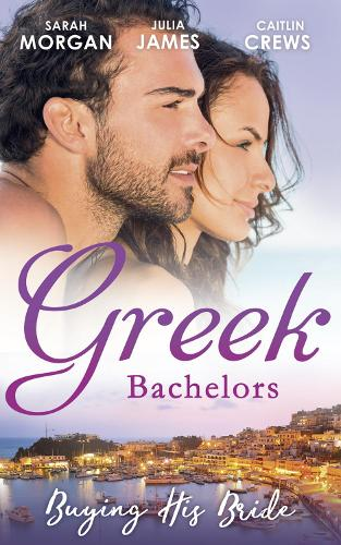 Greek Bachelors: Buying His Bride: Bought: the Greek's Innocent Virgin / His for a Price / Securing the Greek's Legacy (Paperback)