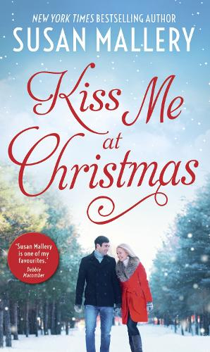 Kiss Me At Christmas: Marry Me at Christmas / a Kiss in the Snow (Fool's Gold) (Paperback)