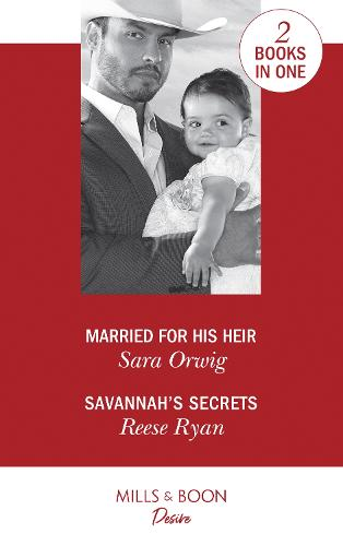 Married For His Heir: Married for His Heir (Billionaires and Babies, Book 93) / Savannah's Secrets (the Bourbon Brothers, Book 1) (Paperback)