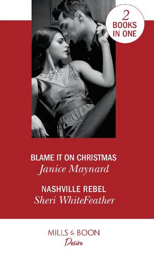 Blame It On Christmas: Blame it on Christmas (Southern Secrets) / Nashville Rebel (Sons of Country) - Southern Secrets (Paperback)