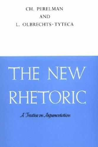 The New Rhetoric: Treatise on Argumentation (Paperback)