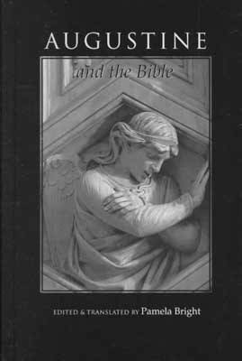 Augustine and the Bible - The Bible through the Ages (Hardback)