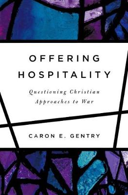 Offering Hospitality: Questioning Christian Approaches to War (Paperback)