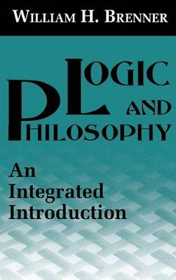 Logic and Philosophy: An Integrated Introduction (Hardback)