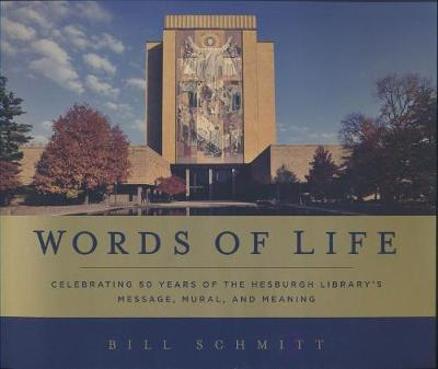 Words of Life: Celebrating 50 Years of the Hesburgh Library's Message, Mural, and Meaning (Paperback)