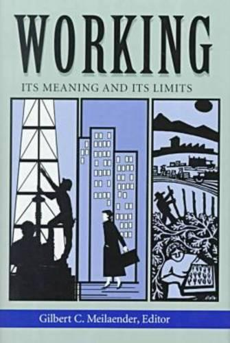 Working: Its Meaning and Its Limits - Ethics of Everyday Life (Hardback)