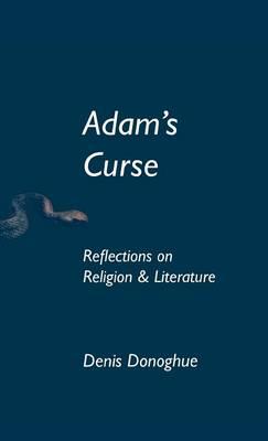 Adam's Curse: Reflections on Religion and Literature - Erasmus Institute Books (Hardback)