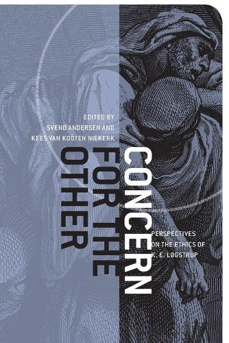 Concern for the Other: Perspectives on the Ethics of K. E. Logstrup (Paperback)