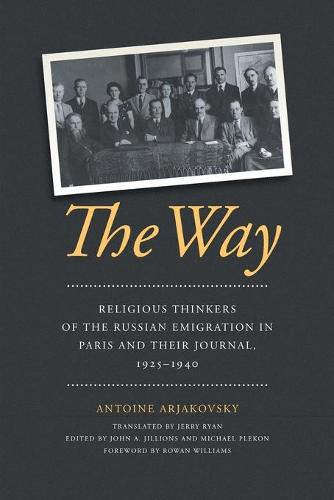 The Way: Religious Thinkers of the Russian Emigration in Paris and Their Journal, 1925-1940 (Paperback)