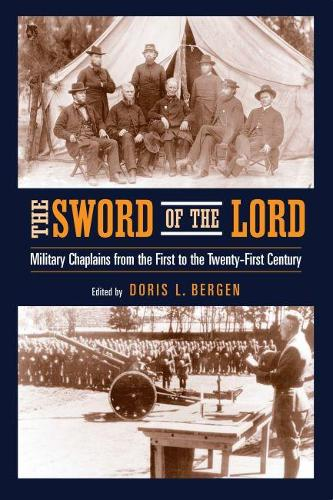 The Sword of the Lord: Military Chaplains from the First to the Twenty-First Century - Critical Problems in History (Paperback)