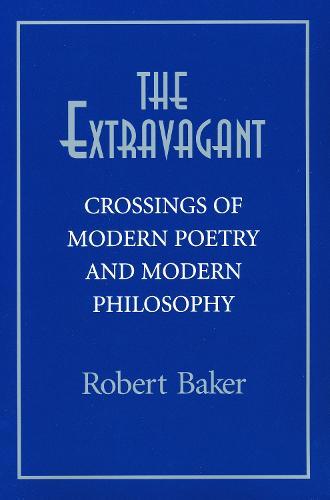 Extravagant: Crossings of Modern Poetry And Modern Ph (Hardback)