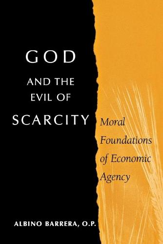God and the Evil of Scarcity: Moral Foundations of Economic Agency (Paperback)