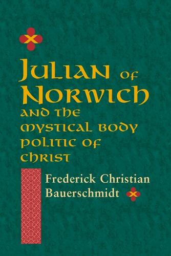 Julian of Norwich and the Mystical Body Politic of Christ (Paperback)