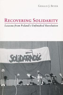 """Recovering """"""""Solidarity: Lessons from Poland's Unfinished Revolution (Paperback)"""