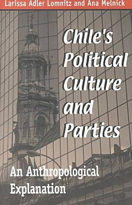 Chile's Political Culture and Parties: An Anthropological Explanation - Helen Kellogg Institute for International Studies (Paperback)