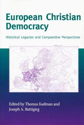 European Christian Democracy: Historical Legacies and Comparative Perspectives - Critical Problems in History (Hardback)