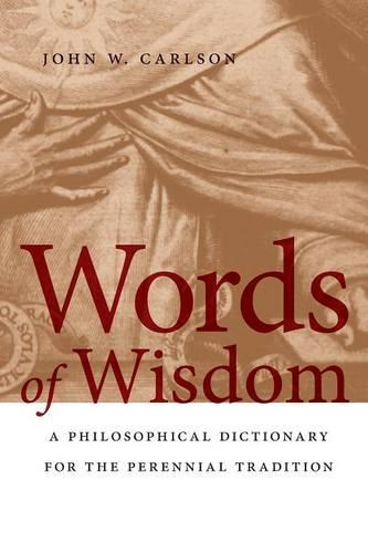 Words of Wisdom: A Philosophical Dictionary for the Perennial Tradition (Paperback)