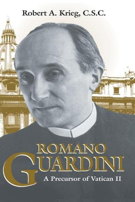 Romano Guardini: A Precursor of Vatican II (Hardback)
