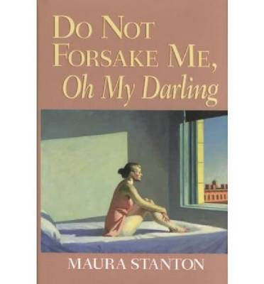 Do Not Forsake Me, Oh My Darling (Hardback)