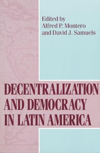 Decentralization and Democracy in Latin America - Helen Kellogg Institute for International Studies (Hardback)