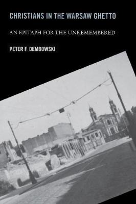Christians in the Warsaw Ghetto: An Epitaph for the Unremembered (Paperback)