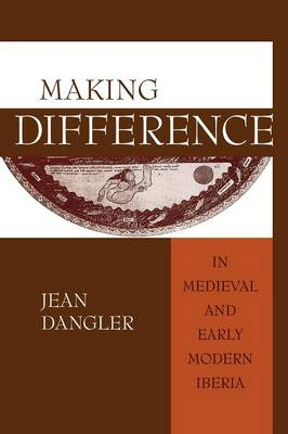 Making Difference in Medieval and Early Modern Iberia (Paperback)