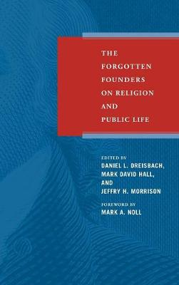 The Forgotten Founders on Religion and Public Life (Paperback)