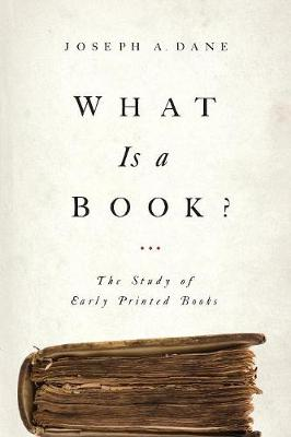 What Is a Book?: The Study of Early Printed Books (Paperback)