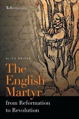The English Martyr from Reformation to Revolution (Paperback)